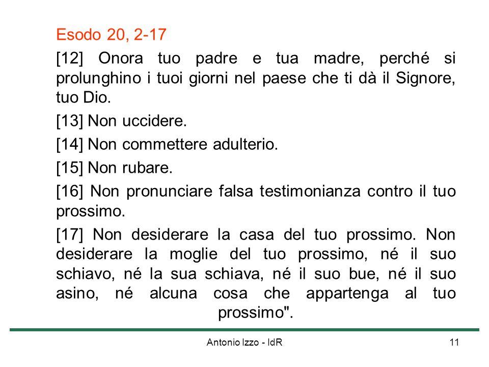[14] Non commettere adulterio. [15] Non rubare.